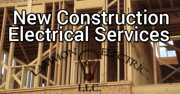 New Construction Electrical Services Albany Ny Lammon